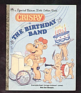 Crispy In The Birthday Band - Little Golden Book