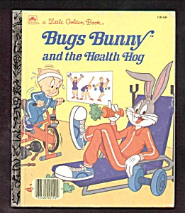 Bugs Bunny And The Health Hog - Little Golden Book