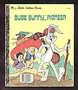 Bugs Bunny, Pioneer - Little Golden Book
