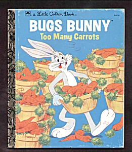 BUGS BUNNY TOO MANY CARROTS - Little Golden Book (Image1)