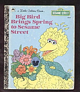 Big Bird Brings Spring To Sesame St.-little Golden Book