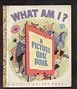 What Am I? - Little Golden Book - 1949