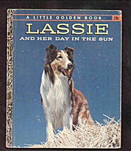 Lassie And Her Day In The Sun - Little Golden Book