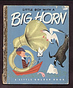 Little Boy With Big Horn - Little Golden Book - 1950