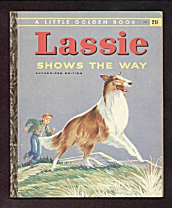 Lassie Shows The Way - Little Golden Book - 1956