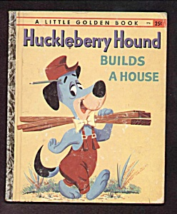 Huckleberry Hound Builds A House - Little Golden Book