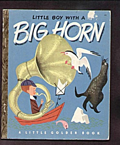 Little Boy With A Big Horn - Little Golden Book - 1950