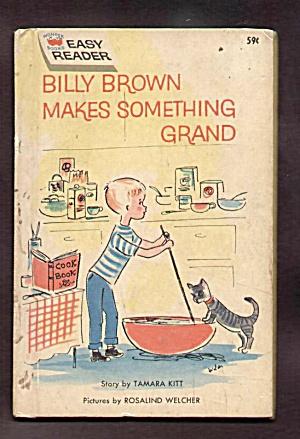 BILLY BROWN MAKES SOMETHING GRAND-Wonder Bk Easy Reader (Image1)