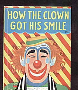 How The Clown Got His Smile - Wonder Book