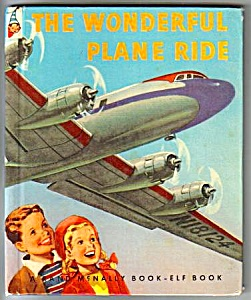 Wonderful Plane Ride Elf Book - 1949