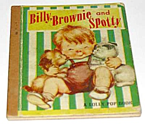 BILLY, BROWNIE AND SPOTTY  Lolly Pop Book - 1949 (Image1)