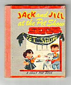 Jack And Jill At The Pet Show Lolly Pop Book - 1949