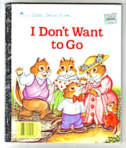 I Don't Want To Go Little Golden Book