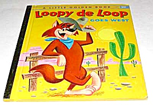 LOOPY DE LOOP GOES WEST - Little Golden Book - 1960 (Image1)