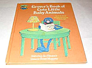 1980 Grovers Book Of Cute Little Baby Animals Book