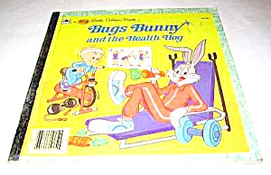Bugs Bunny And The Health Hog - Big Little Golden Book