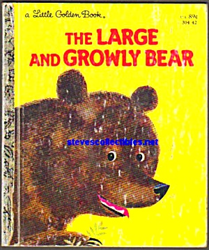 The Large And Growly Bear - Little Golden Book