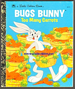 Bugs Bunny Too Many Carrots - Little Golden Book