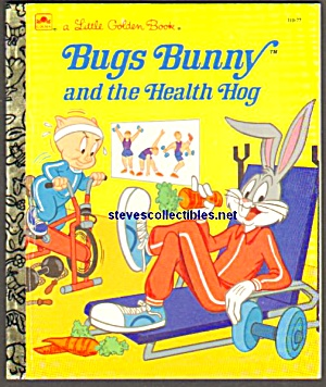 Bugs Bunny And The Health Hog - Golden Book