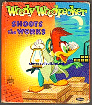 Woody Woodpecker Shoots The Works Tell-a-tale Book