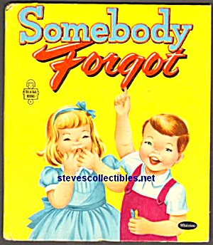 SOMEBODY FORGOT - Tell-A-Tale Book - 1954 (Image1)