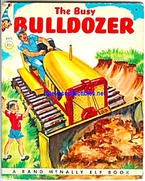 THE BUSY BULLDOZER  Elf Book - 1952 (Image1)