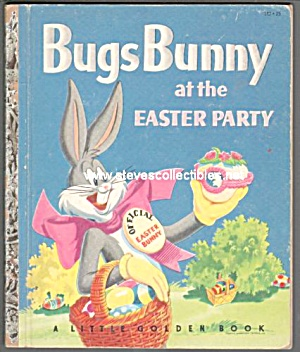 Bugs Bunny At The Easter Party Little Golden Book A Ed.