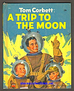 Tom Corbett: A Trip To The Moon - Wonder Book 1953