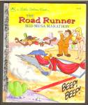 The Road Runner Mid-Mesa Marathon - Little Golden Book