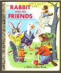 RABBIT AND HIS FRIENDS - Little Golden Book - Scarry