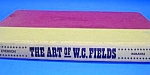 1967 The Art of W.C. FIELDS Hardcover Book