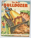 Click here to enlarge image and see more about item CHB0104BB1: BUSY BULLDOZER  Elf Book - 1952