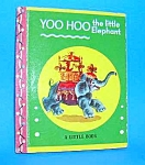 Click here to enlarge image and see more about item CHB704A9: YOO HOO THE LITTLE ELEPHANT Tiny Book - 1948