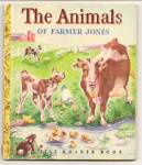 ANIMALS OF FARMER JONES - Little Golden Book