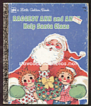 Click here to enlarge image and see more about item CHBK0819A4-2008: RAGGEDY ANN and ANDY Help Santa Claus-Little Golden Bk