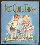 NOT QUITE THREE Tell-A-Tale Book 1954