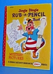 Click here to enlarge image and see more about item CHDB522BB1: 1950s JINGLE DINGLE Rub-A-Pencil BOOK