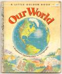 OUR WORLD - Little Golden Book - 1955