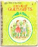 Click here to enlarge image and see more about item DCHBK051709A035: A BOOK OF GOD'S GIFTS - Little Golden Book