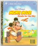 MICKEY MOUSE HEADS FOR THE SKY -  Little Golden Book