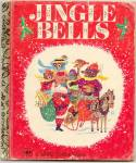 Click here to enlarge image and see more about item DCHBK051709A105: JINGLE BELLS - Little Golden Book
