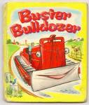Click here to enlarge image and see more about item DCHBK052509a014: BUSTER BULLDOZER -Tell A Tale Book