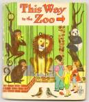 THIS WAY TO THE ZOO -Tell-A-Tale Book - 1948