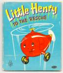 Click here to enlarge image and see more about item DCHBK052509a052: LITTLE HENRY TO THE RESCUE Tell-A-Tale Book #855