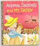 ANIMAL DADDIES AND MY DADDY - Little Golden Book