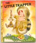 Click here to enlarge image and see more about item DCHBK081509A013: LITTLE TRAPPER - Little Golden Book - 1950