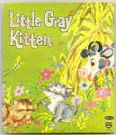 Click here to enlarge image and see more about item DCHBK091909A045: LITTLE GRAY KITTEN - Top Top Tales Book - 1964