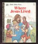 WHERE JESUS LIVED - Little Golden Book