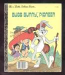 Click here to enlarge image and see more about item DCHBK092608A070: BUGS BUNNY, PIONEER - Little Golden Book