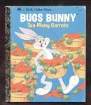 Click here to enlarge image and see more about item DCHBK092608A071: BUGS BUNNY TOO MANY CARROTS - Little Golden Book